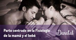 Charla sobre parto centrado en la fisiología de mamá y bebé @ Nacer humano