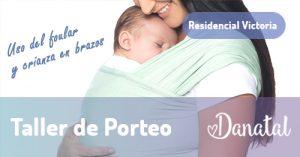 TALLER DE REBOZO Y CRIANZA EN BRAZOS @ Danatal Residencial Victoria